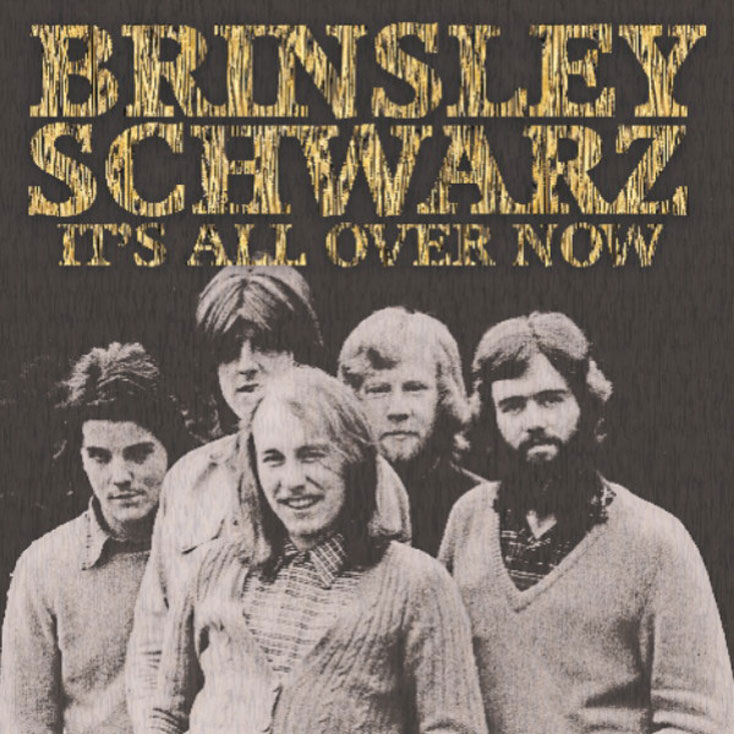 'It's All Over Now' by Brinsley Schwarz