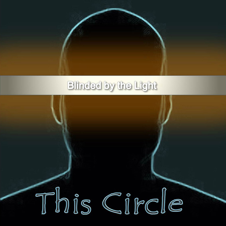 'Blinded By The Light' by This Circle
