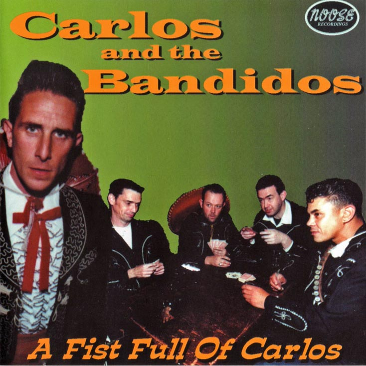 'A Fist Full Of Carlos' by Carlos and the Bandidos