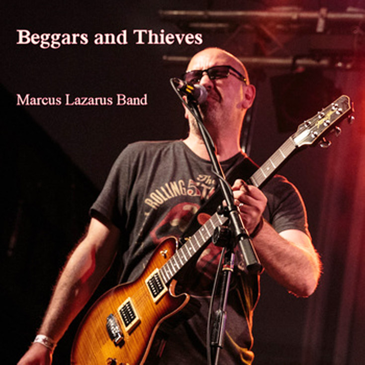 'Beggars and Thieves' by Marcus Lazarus Band