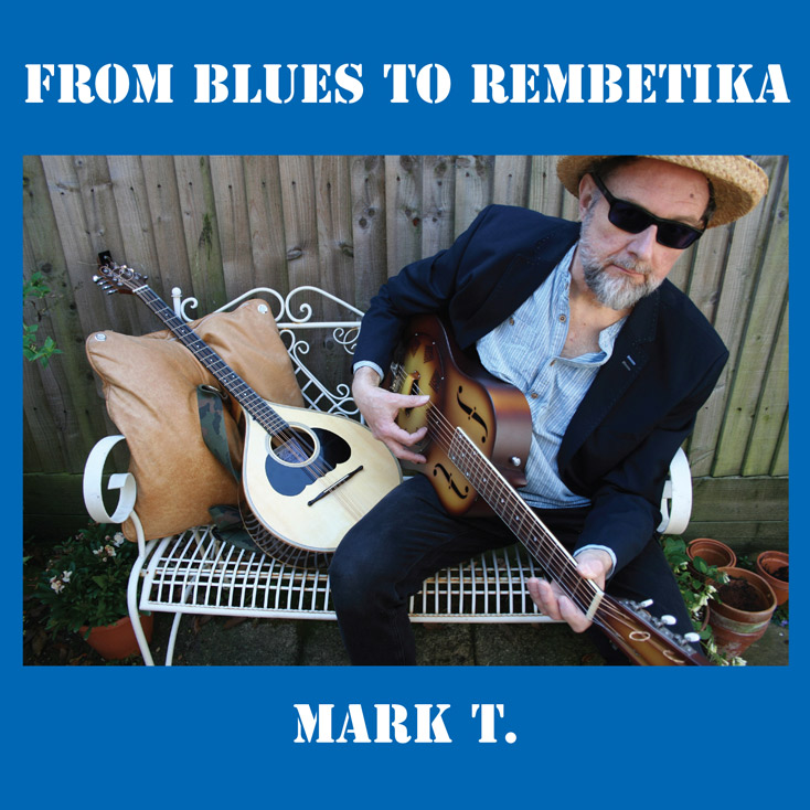 'From Blues To Rembetika' by Mark T.