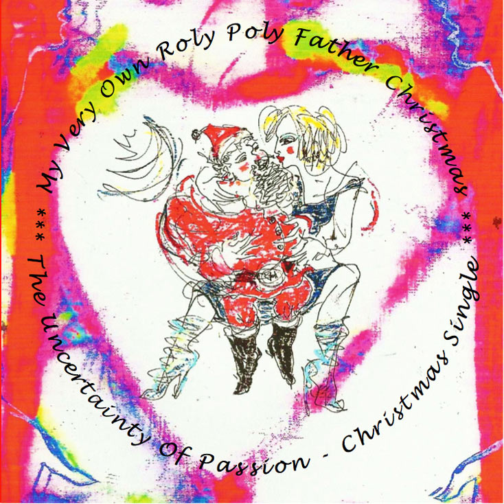 'My Very Own Roly Poly Father Christmas' by The Uncertainty Of Passion