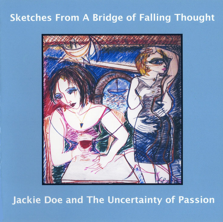 'Sketches From A Bridge Of Falling Thought' by Jackie Doe and The Uncertainty Of Passion
